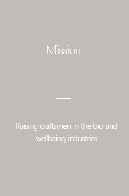 Mission Raising craftsmen in the bio and wellbeing industries