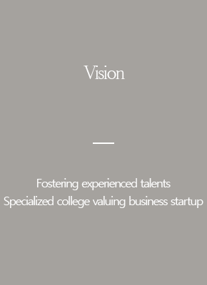 Vision Fostering experienced talentsSpecialized college valuing business startup